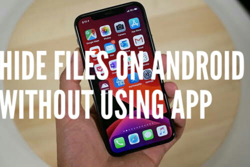 how to hide files on android without using an app