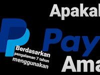 Apakah Paypal Aman? Berdasarkan Pengalaman 7 Tahun Menggunakan