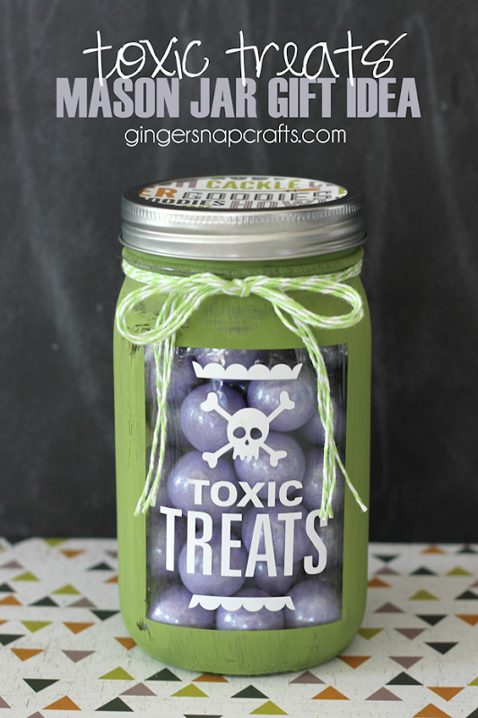 Toxic Treats Mason Jar Gift Idea GingerSnapCrafts.com