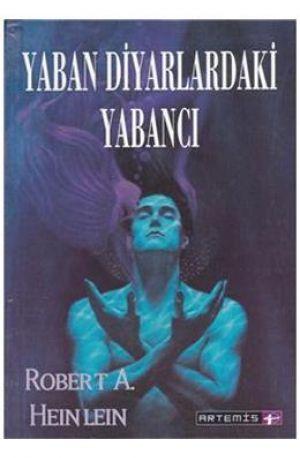 Robert A. Heinlein – Yaban Diyarlardaki Yabancı PDF -EPUB Kitap indir