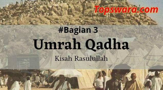 Umrah Qadha #Bagian 3