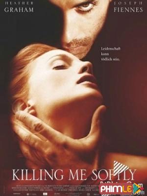 Phim Đam Mê Chết Người - Killing Me Softly (2002)