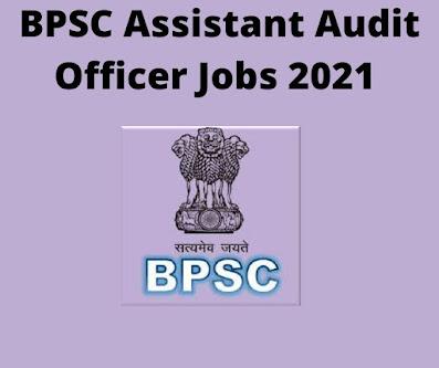 BPSC Assistant Audit Officer Jobs 2021: