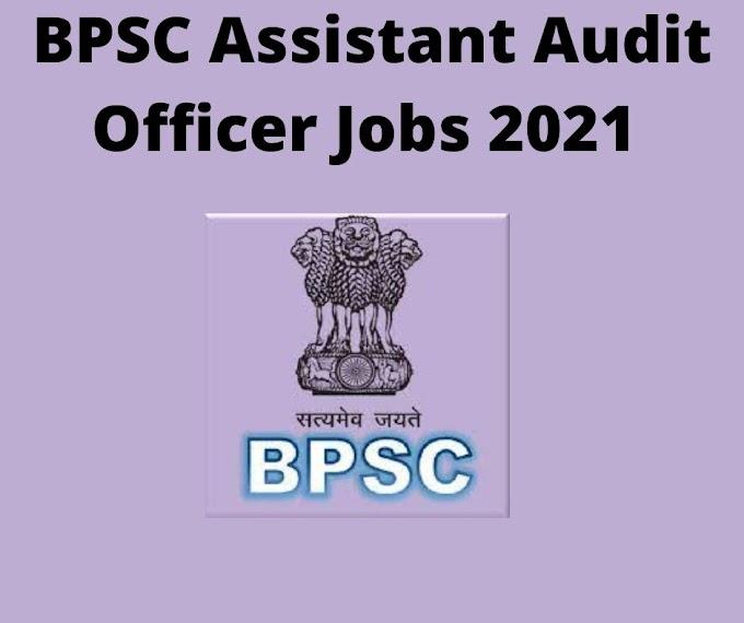 BPSC Assistant Audit Officer Jobs 2021