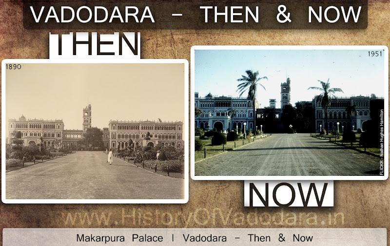 Makarpura Palace - Then & Now