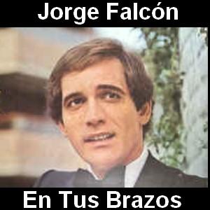 Jorge Falcón - En Tus Brazos