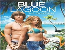 فيلم Blue Lagoon The Awakening