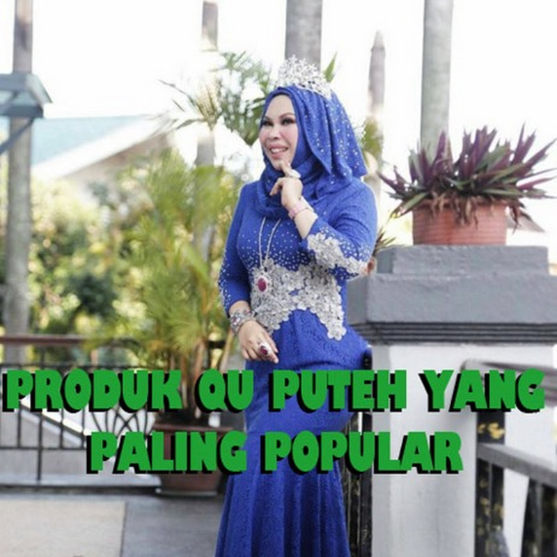 Produk Qu Puteh (Dato Seri Vida) Yang Paling Popular