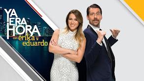 Ya Era Hora con Erika y Eduardo thumbnail