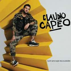 CD Claudio Capéo - Tant que rien ne m'arrête 2018 (Torrent) download