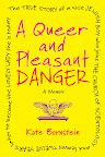 A Queer and Pleasant Danger: A Memoir by Kate Bornstein On sale May 1, 2012 Hardcover $24.95  http://www.beacon.org/productdetails.cfm?PC=2255