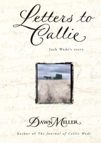 Letters to Callie By Dawn Miller