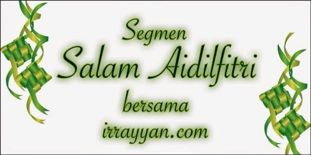 http://www.irrayyan.com/2014/07/segmen-salam-aidilfitri-bersama.html