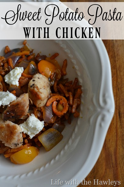 Sweet Potato Pasta with Chicken- Life with the Hawleys