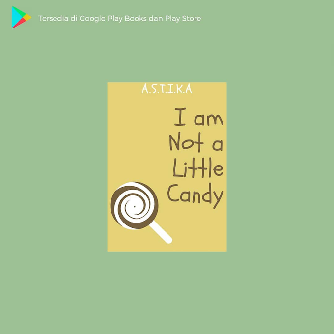 Buku I am Not a Little Candy karya Astika