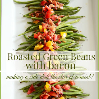 ROASTED GREEN BEANS WITH BACON.
