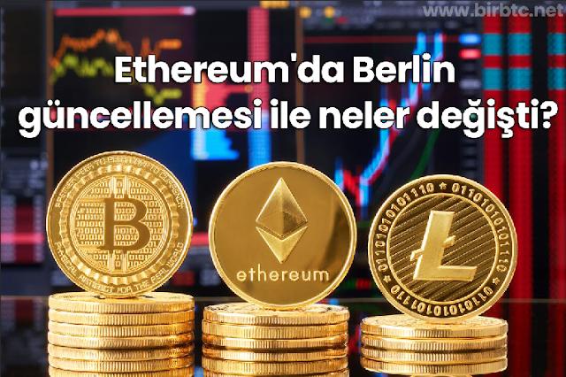 Ethereum'da Berlin güncellemesi ile neler değişti?