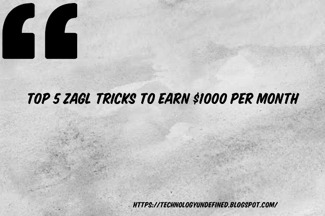 How to earn money from these zagl tricks in 2021 and make $500 per month