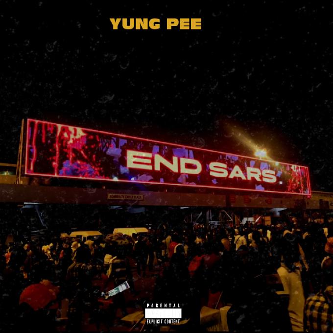 Yung Pee – End Sars