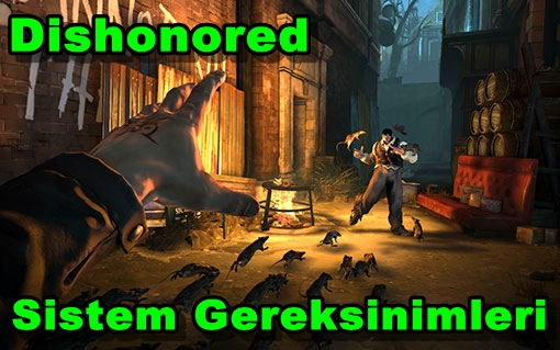 Dishonored PC Sistem Gereksinimleri