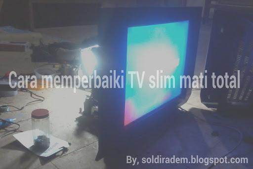 Memperbaiki TV Polytron Mati Total