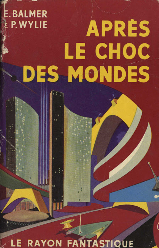 Couverture de livre de science fiction : Après le choc des mondes - Pour vous Madame, pour vous Monsieur, des publicités, illustrations et rédactionnels choisis avec amour dans des publications des années 50, 60 et 70. Popcards Factory vous offre des divertissements de qualité. Vous pouvez également nous retrouver sur www.popcards.fr et www.filmfix.fr   - For you Madame, for you Sir, advertising, illustrations and editorials lovingly selected in publications from the fourties, the sixties and the seventies. Popcards Factory offers quality entertainment. You may also find us on www.popcards.fr and www.filmfix.fr