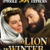 REVIEW OF THE HISTORICAL DRAMA ABOUT BRITISH ROYALTY, 'THE LION IN WINTER', ALL ABOUT FAMILY BACKSTABBING & DOUBLE-CROSSING