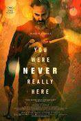 En realidad, nunca estuviste aquí (2017) ()