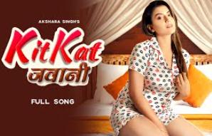 किटकैट जवानी | Akshara Singh | KITKAT JAWANI LYRICS | New Bhojpuri Song 2021