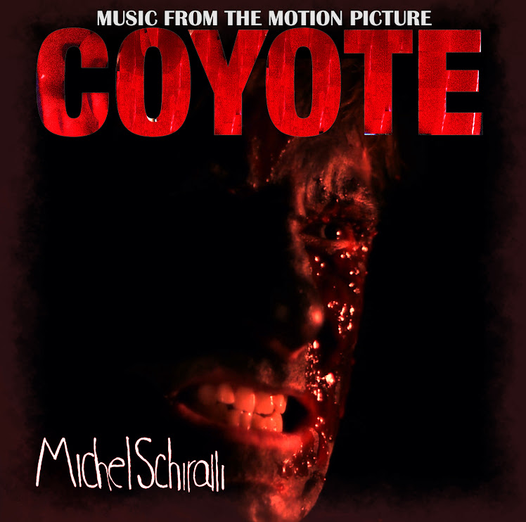 Michel Schiralli : Music From The Motion Picture Coyote