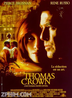 Tay Trộm Hoàn Hảo - The Thomas Crown Affair (1999) Poster