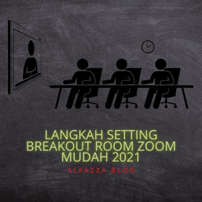 Langkah Setting Breakout Room Zoom mudah 2021
