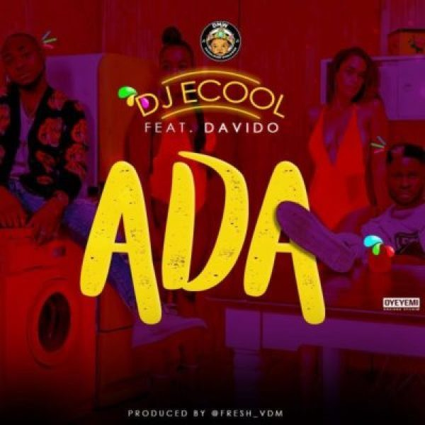 [Music] DJ Ecool - Ada Ft. Davido | @iam_Davido