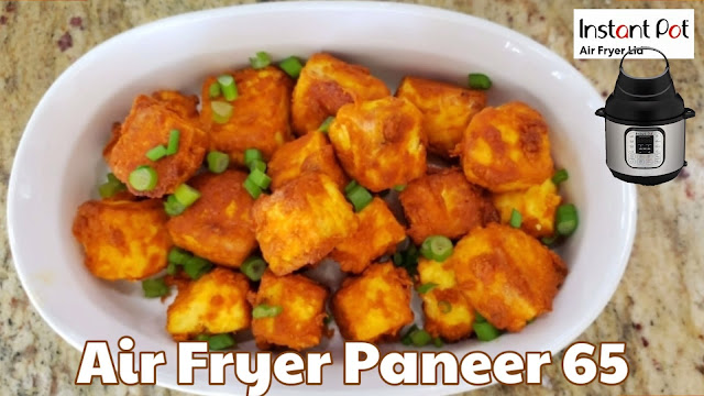 Instant Pot Air Fryer Lid Paneer Fry