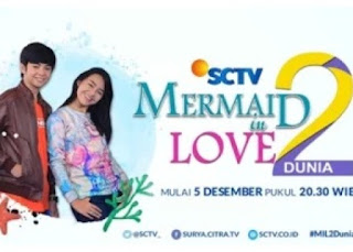 kapan sinetron mermaid in love 2 dunia tayang perdana di sctv