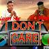 AUDIO: Vero Sir Ft. Yo Maps - I Don't Care