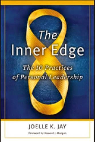 The Inner Edge The 10 Practices Of Personal Leadership Book Review