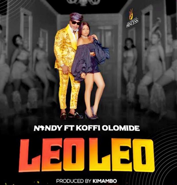 AUDIO: Nandy Ft Koffi Olomide - Leo Leo   Mp3 DOWNLOAD
