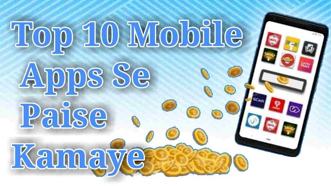 Top 10 Mobile Apps se daily 500 se 2000 rupees kamaye Tips 2020