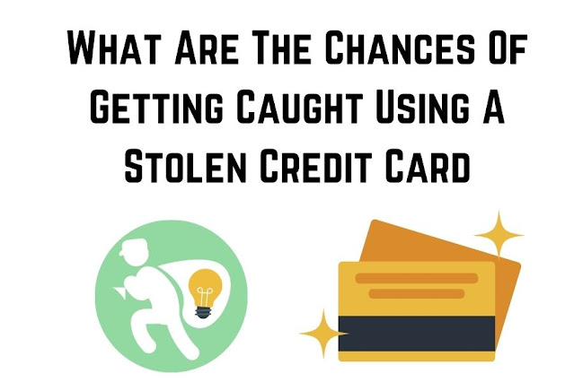 What Are The Chances Of Getting Caught Using A Stolen Credit Card