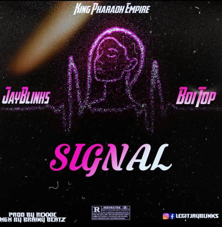 """MP3: JayBlinks – """"Signal"""" ft. BoiTop (prod. Rexxie & BrainyBeatz)"""