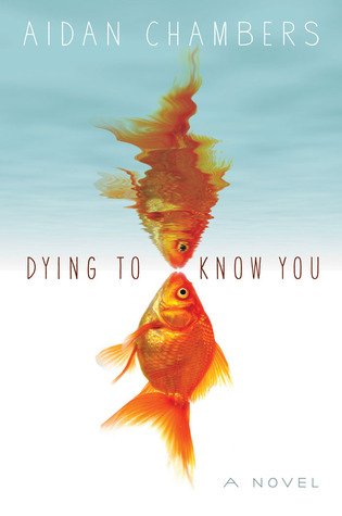 Dying to Know You — Aidan Chambers