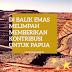 Di Balik Emas Melimpah Memberikan Kontribusi Untuk Papua