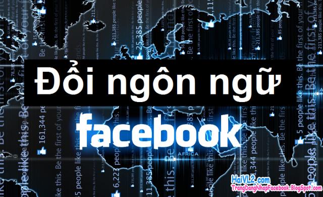 đổi ngôn ngữ facebook sang tiếng việt