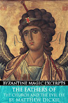 The Fathers of the Church and the Evil Eye (Byzantine Magic Excerpt)