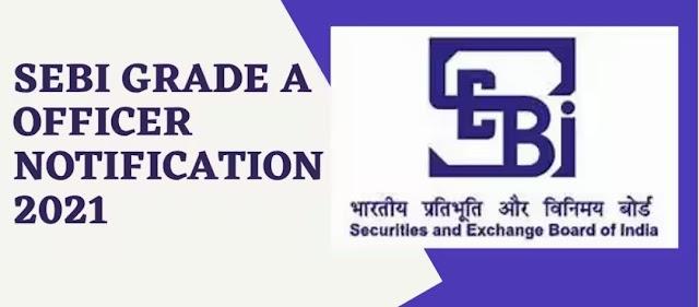 SEBI Grade A Notification 2021-22: Civil Engineers Recruitment