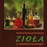 """Mateusz Emanuel Senderski """"Zioła w nalewkach leczniczych"""", Mateusz E. Senderski, Podkowa Leśna 2015.jpg"""