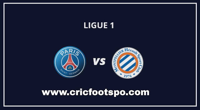 Ligue 1: Paris Saint Germain Vs Montpellier Live Stream  Online  Free Match Preview and Lineup
