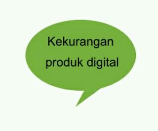 kekurangan produk digital
