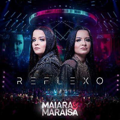 Maiara e Maraisa - Reflexo